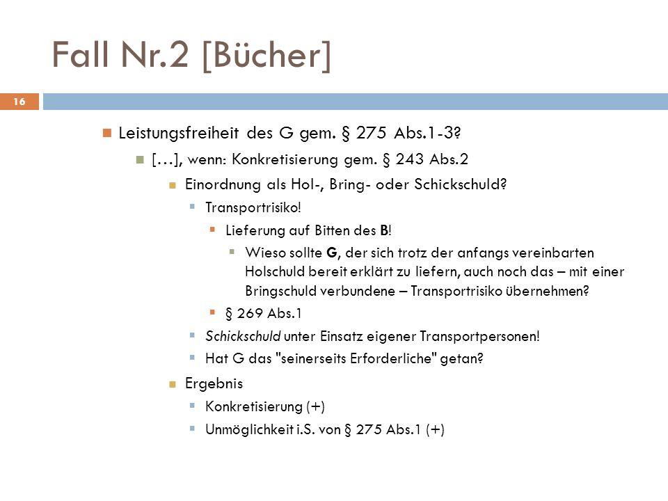Fall Nr.2 [Bücher] Leistungsfreiheit des G gem. § 275 Abs.1-3
